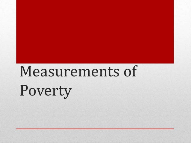 Measurements of Poverty