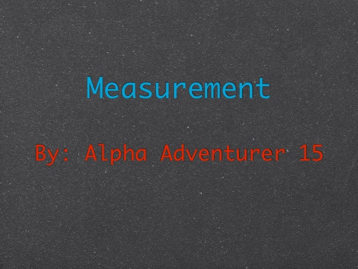 MeasurementBy: Alpha Adventurer 15