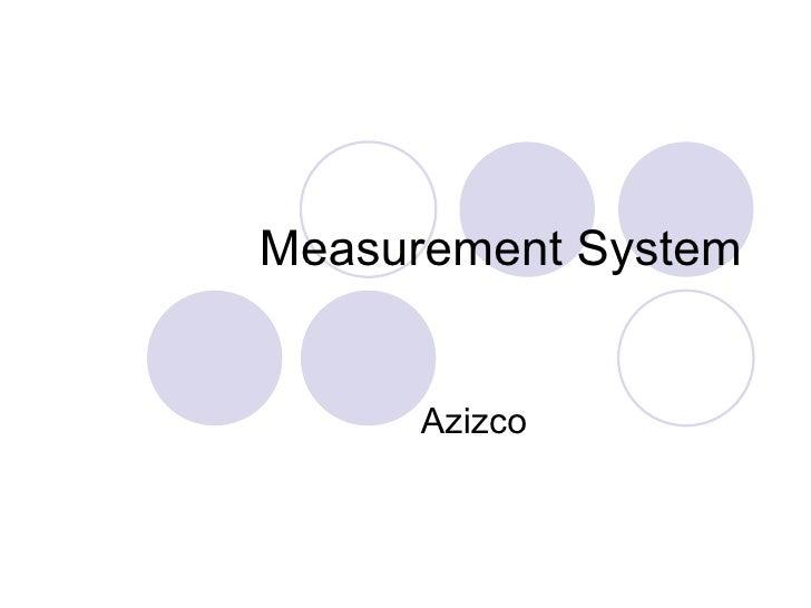 Measurement System Azizco