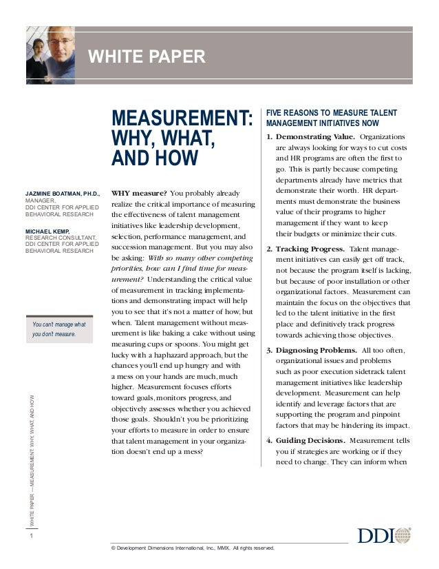 MEASUREMENT:WHY, WHAT,AND HOWWHY measure? You probably alreadyrealize the critical importance of measuringthe effectivenes...