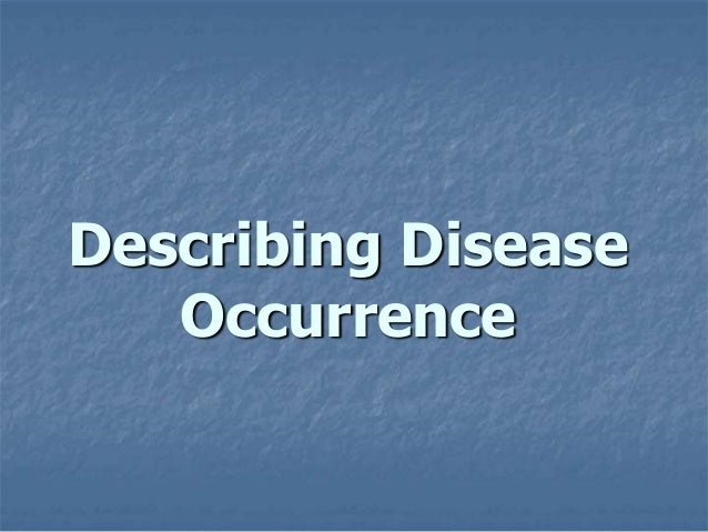 Describing Disease Occurrence