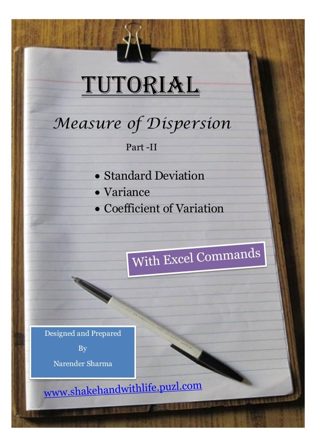 Tutorial Measure of Dispersion Part -II  Standard Deviation  Variance  Coefficient of Variation Designed and Prepared B...