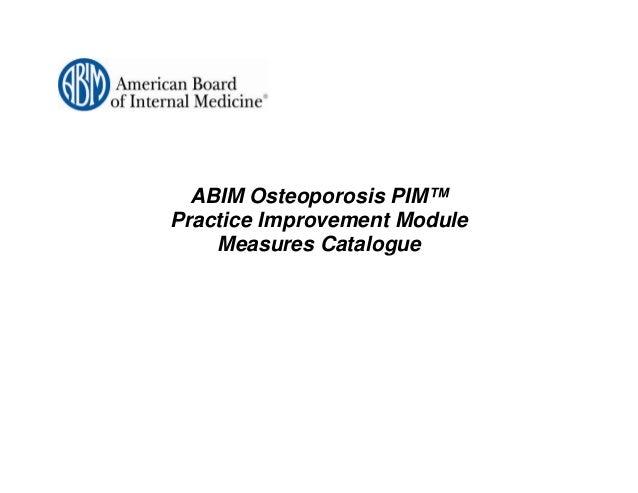 ABIM Osteoporosis PIM™Practice Improvement Module    Measures Catalogue
