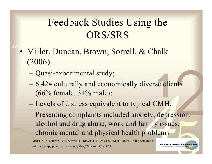 Feedback Studies Using the                           ORS/SRS 0011 0010 1010 1101 0001 0100 1011    • Miller, Duncan, Brown...
