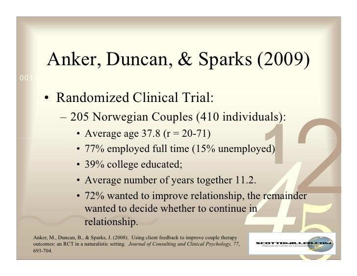 Anker, Duncan,  Sparks (2009) 0011 0010 1010 1101 0001 0100 1011         • Randomized Clinical Trial:                – 205...