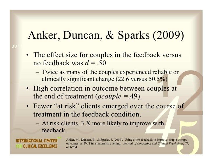 Anker, Duncan,  Sparks (2009) 0011 0010 1010 1101 0001 0100 1011       • The effect size for couples in the feedback versu...
