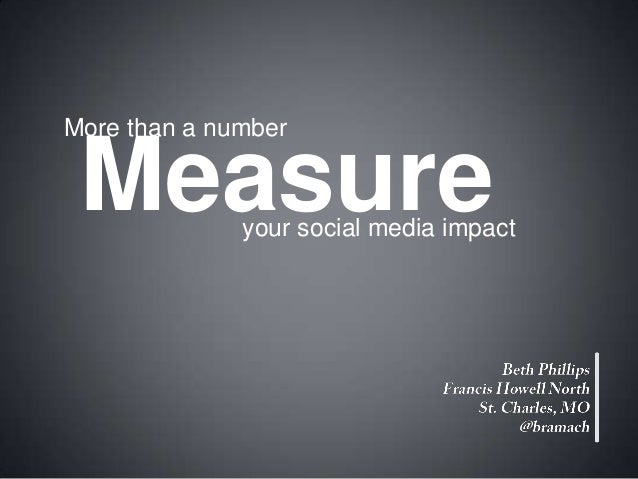 More than a number  Measure  your social media impact