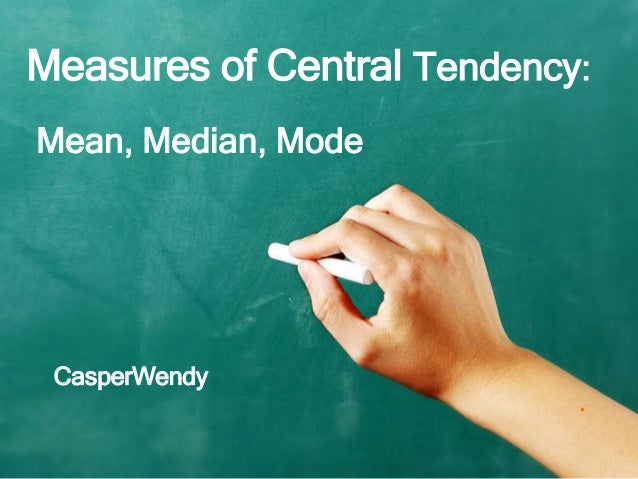 Mean, Median, Mode: Measures of Central Tendency