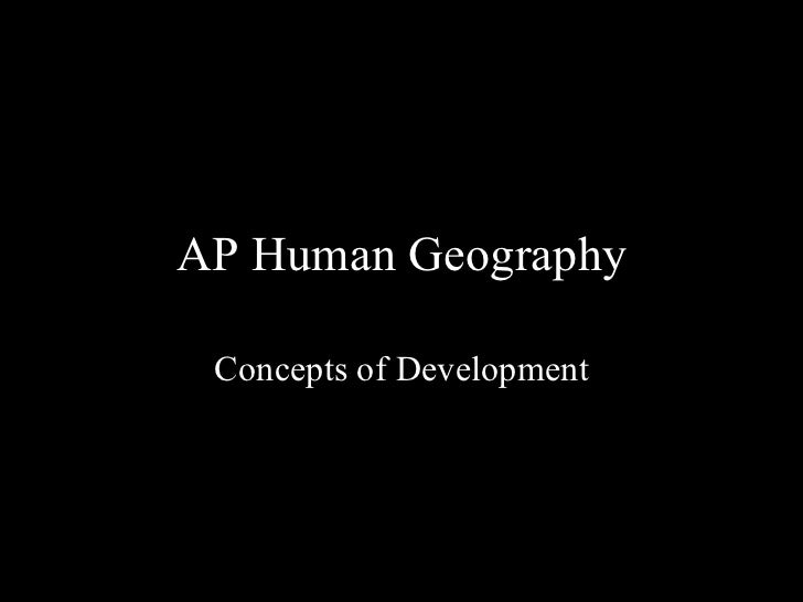 AP Human Geography Concepts of Development