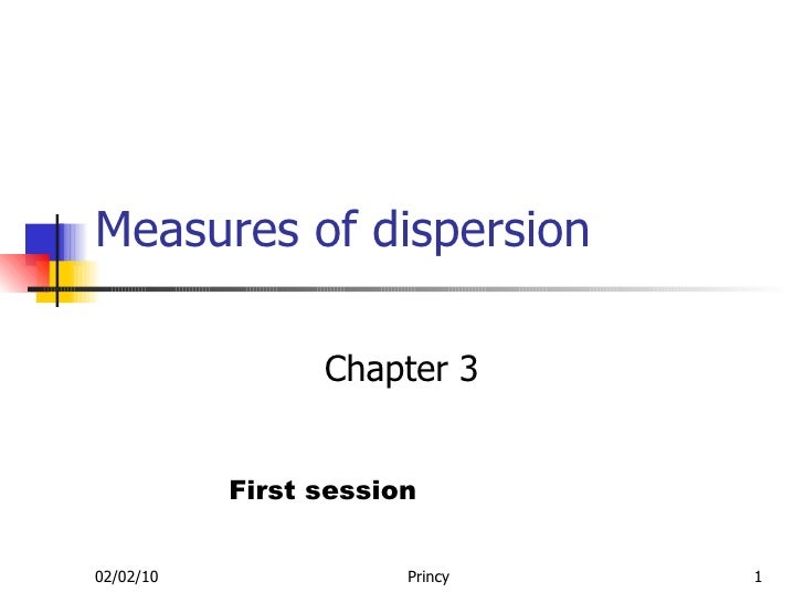 Measures of dispersion Chapter 3 First session