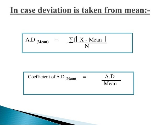 MERITS OF MEAN DEVIATION   A major advantage of mean deviation is that it is simple to  understand and easy to calculate....
