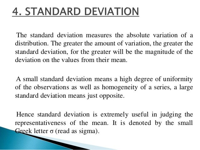In case deviation is taken from Actual mean:-  σ = Σ (X – X) 2  N