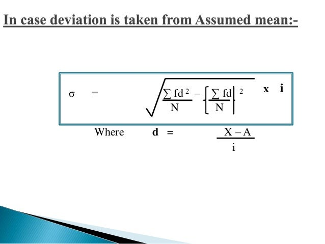Coefficient of variation:-  Coefficient of variation is calculated by the following formula  Where,  C.V = σ x 100  X  C.V...
