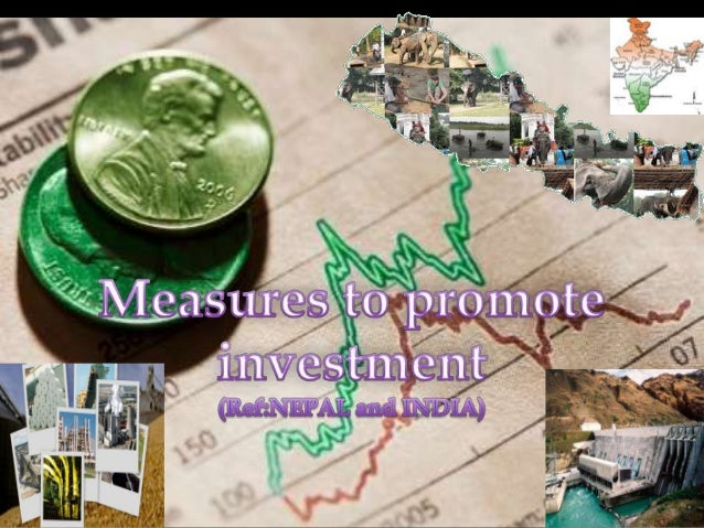 Basic Criteria for creating investment environment:-  1. Government security and protection  2. Provision for FDI(foreig...