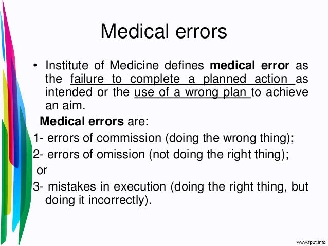 explain errors of omission and errors of commission essay Medication errors can occur at any step along the pathway that begins when a clinician prescribes a medication and ends when the patient receives the medication adverse drug events—harm experienced by a patient as a result of exposure to a medication—are often the result of medication errors and are likely the most common source of preventable harm in both hospitalized and ambulatory.
