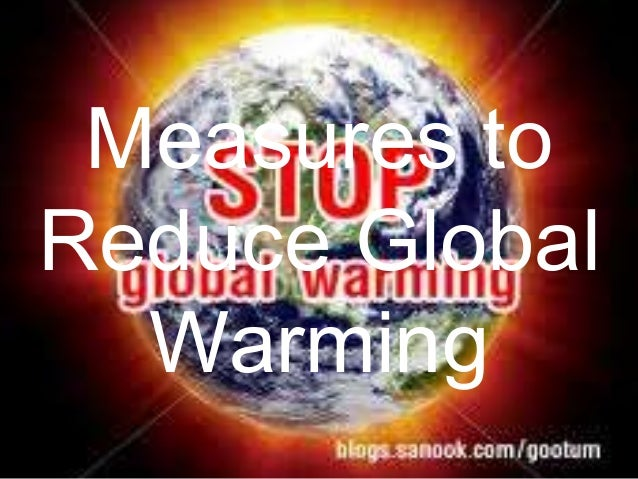 Measures to Reduce Global Warming
