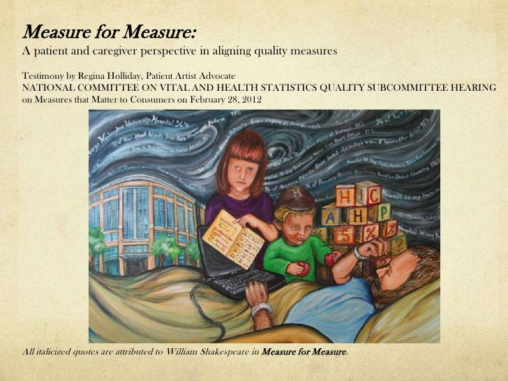 Measure for Measure:A patient and caregiver perspective in aligning quality measuresTestimony by Regina Holliday, Patient ...