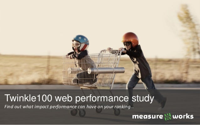 Twinkle100 web performance studyFind out what impact performance can have on your ranking…