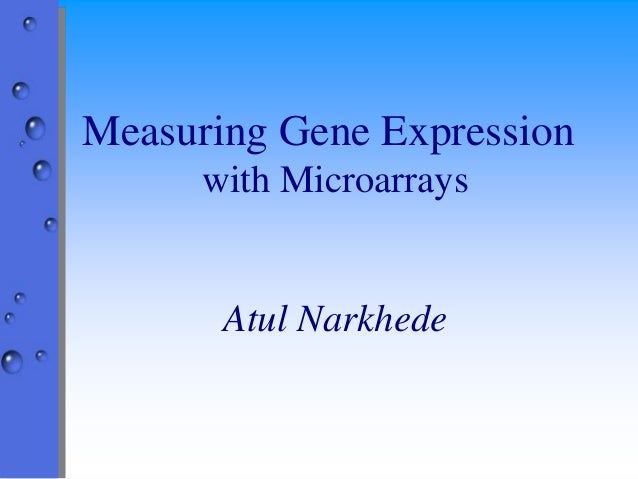 Measuring Gene Expression with Microarrays Atul Narkhede