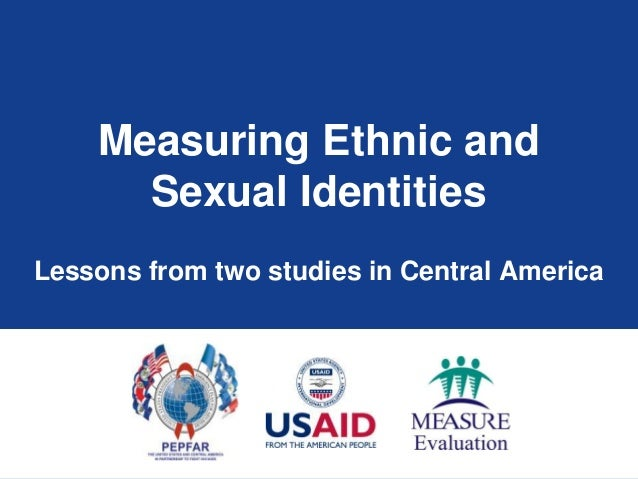 Measuring Ethnic and      Sexual IdentitiesLessons from two studies in Central America