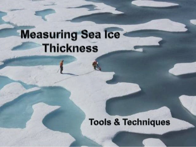 Overview 2-dimensional sea ice extent measurements don't give us a full understanding of sea ice. Sea ice ranges in thickn...