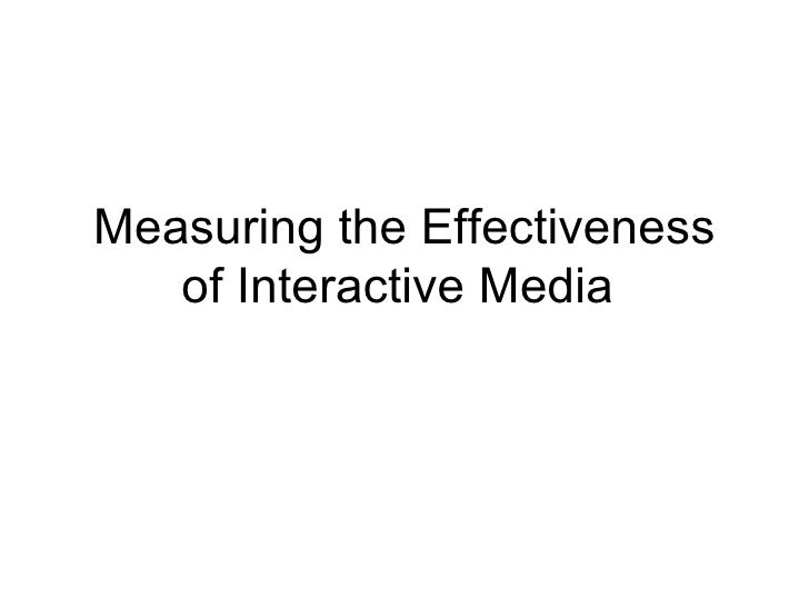Measuring the Effectiveness of Interactive Media