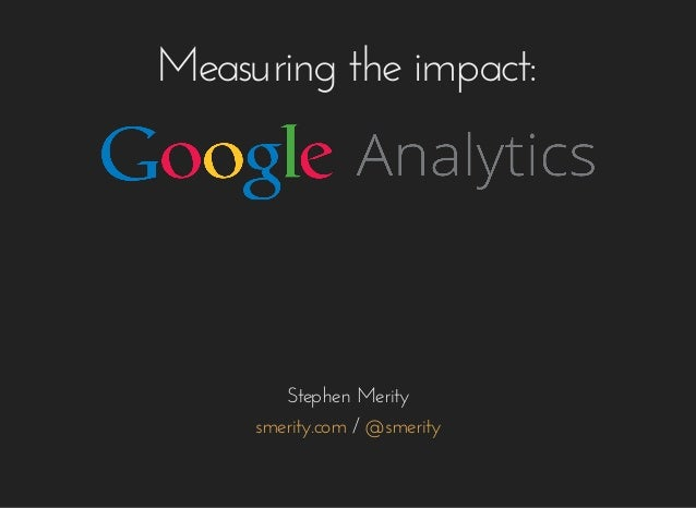 Measuring	the	impact: Stephen	Merity 	/	smerity.com @smerity