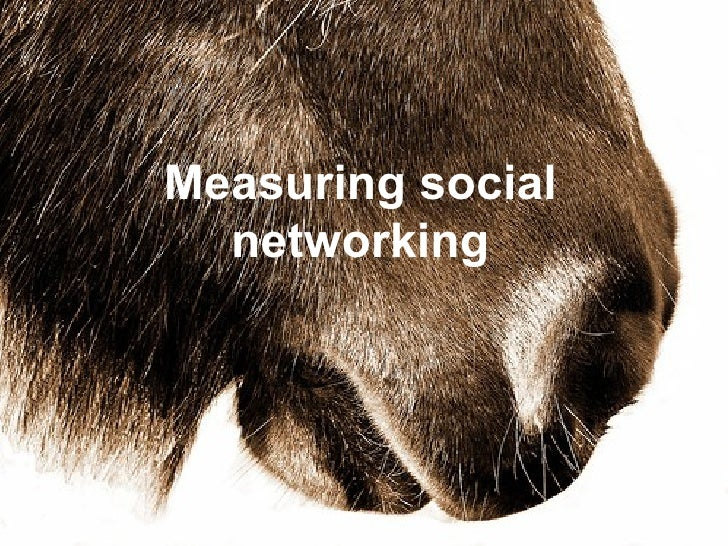 Measuring social networking