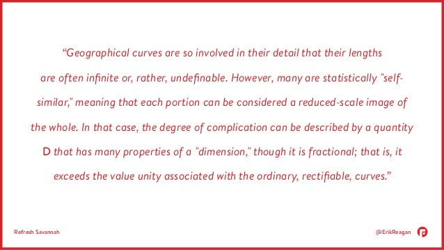 """""""Geographical curves are so involved in their detail that their lengths  are often infinite or, rather, undefinable. Howev..."""