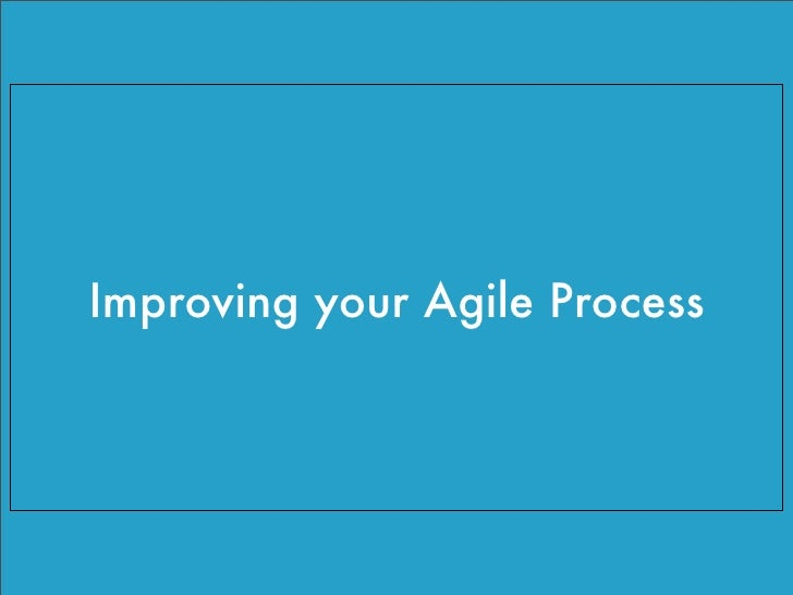 Improving your Agile Process