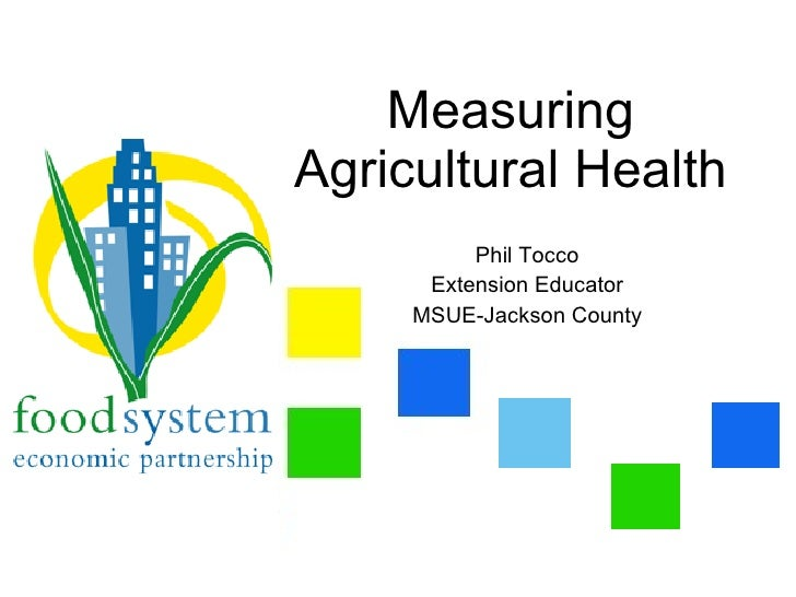 Measuring Agricultural Health           Phil Tocco       Extension Educator      MSUE-Jackson County