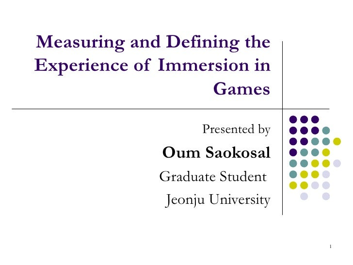 Measuring and Defining the Experience of Immersion in Games Charlene Jennetta, Anna L. Coxa, Paul Cairnsb, Samira Dhoparee...