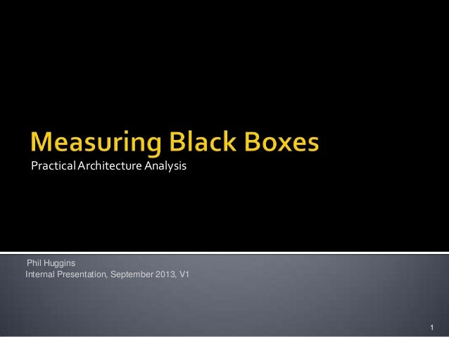 PracticalArchitecture Analysis 1 Internal Presentation, September 2013, V1 Phil Huggins