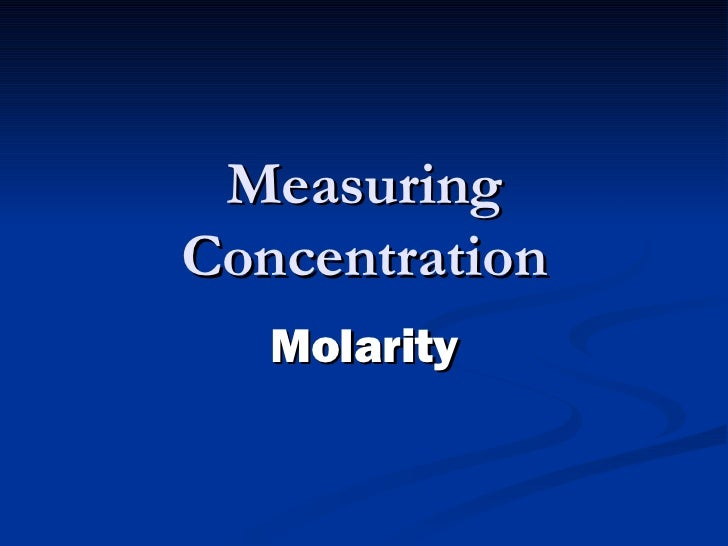 Measuring Concentration Molarity