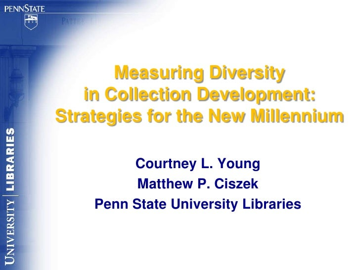 Measuring Diversity in Collection Development: Strategies for the New Millennium<br />Courtney L. Young<br />Matthew P. Ci...