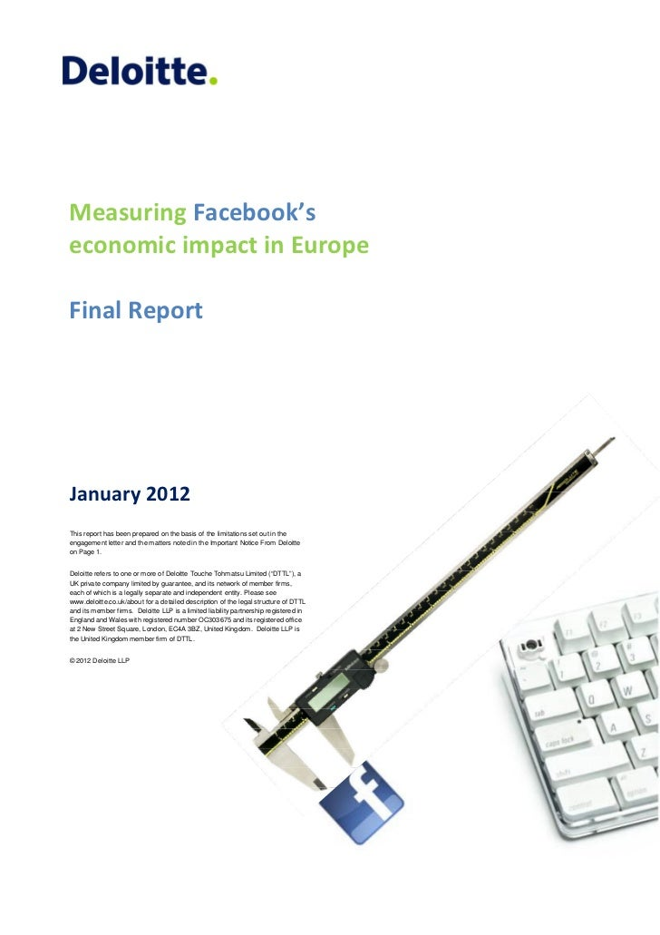 Measuring Facebook'seconomic impact in EuropeFinal ReportJanuary 2012This report has been prepared on the basis of the lim...