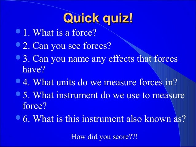 Measuring forces