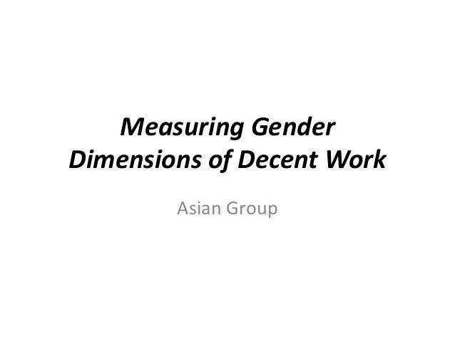 Measuring GenderDimensions of Decent Work        Asian Group