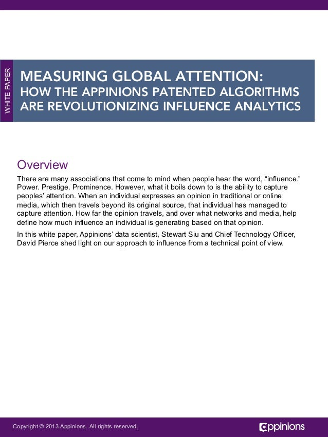 WHITE PAPER  MEASURING GLOBAL ATTENTION: HOW THE APPINIONS PATENTED ALGORITHMS ARE REVOLUTIONIZING INFLUENCE ANALYTICS  Ov...
