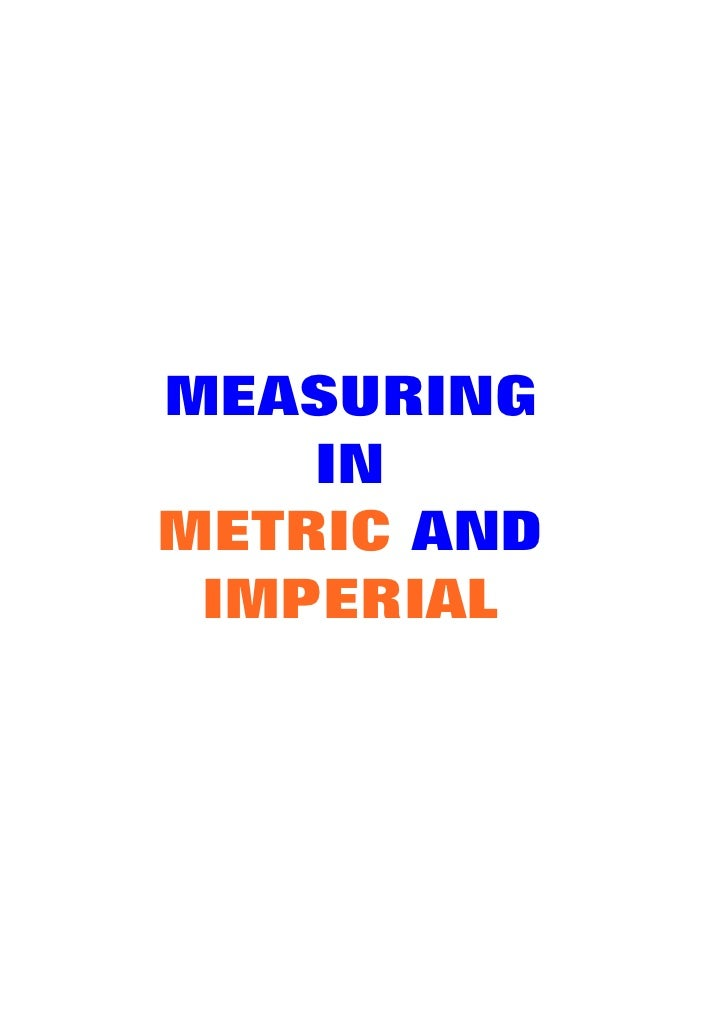 MEASURING     IN METRIC AND  IMPERIAL