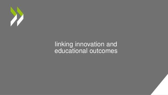 linking innovation and educational outcomes
