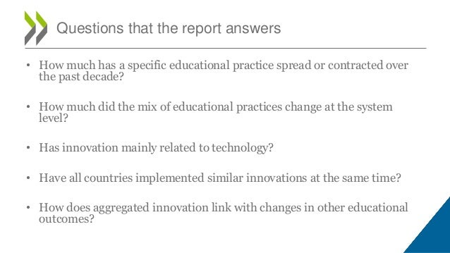 • How much has a specific educational practice spread or contracted over the past decade? • How much did the mix of educat...
