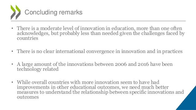 • There is a moderate level of innovation in education, more than one often acknowledges, but probably less than needed gi...
