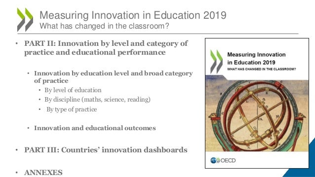 Measuring Innovation in Education 2019 What has changed in the classroom? • PART II: Innovation by level and category of p...