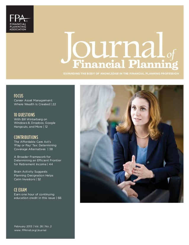 of Financial Planning EXPANDING THE BODY OF KNOWLEDGE IN THE FINANCIAL PLANNING PROFESSION February 2013 | Vol. 26 | No. 2...