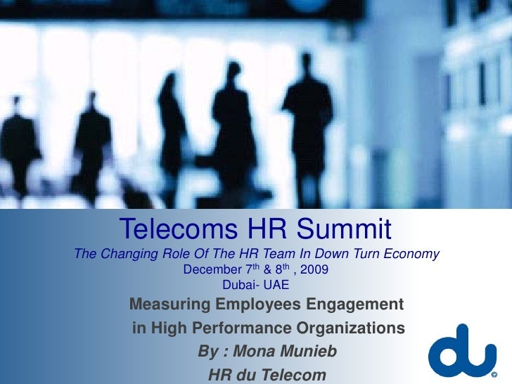 Telecoms HR Summit The Changing Role Of The HR Team In Down Turn Economy                December 7th & 8th , 2009         ...