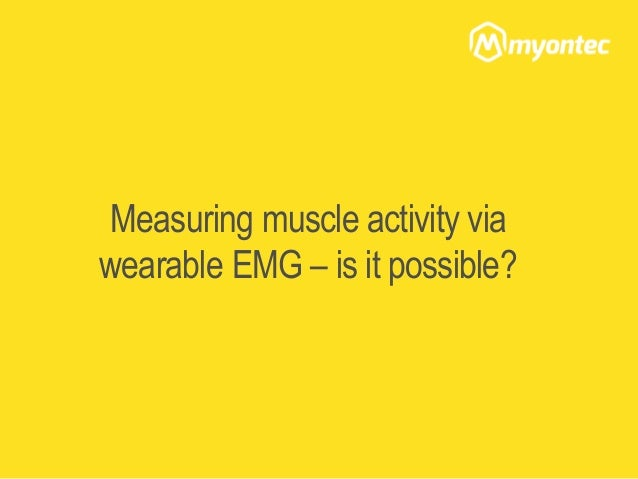 Measuring muscle activity via wearable EMG – is it possible?