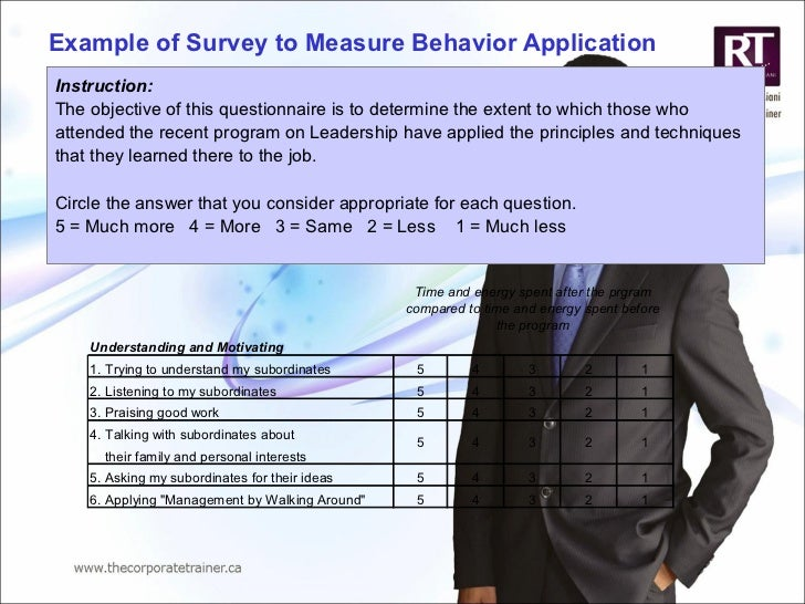 Example of Survey to Measure Behavior Application  Instruction:  The objective of this questionnaire is to determine the e...