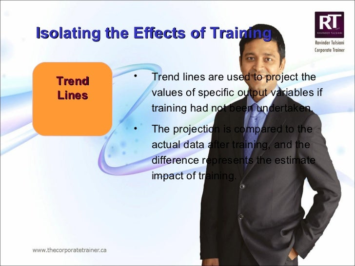 Trend Lines <ul><li>Trend lines are used to project the values of specific output variables if training had not been under...
