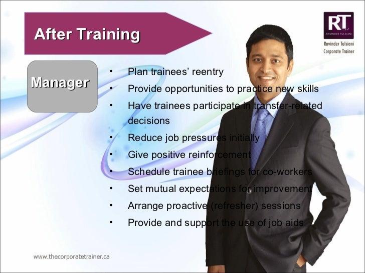 Manager After Training <ul><li>Plan trainees' reentry </li></ul><ul><li>Provide opportunities to practice new skills </li>...